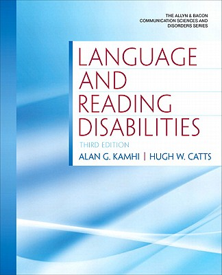 Language and Reading Disabilities By Kamhi, Alan G./ Catts, Hugh W.