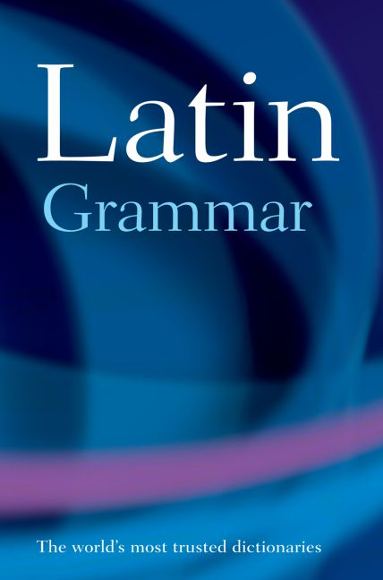 A Latin Grammar By Morwood, James