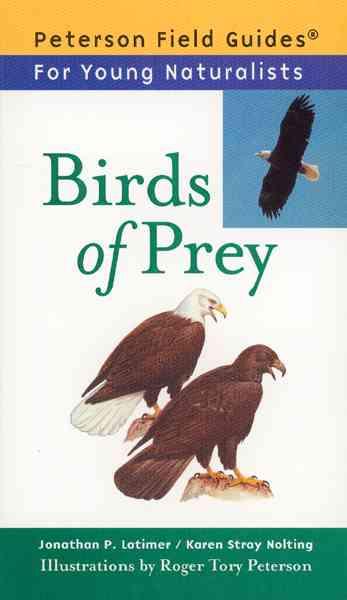 Birds of Prey By Latimer, Jonathan P./ Nolting, Karen Stray/ Roger Tory Peterson Institute (ILT)