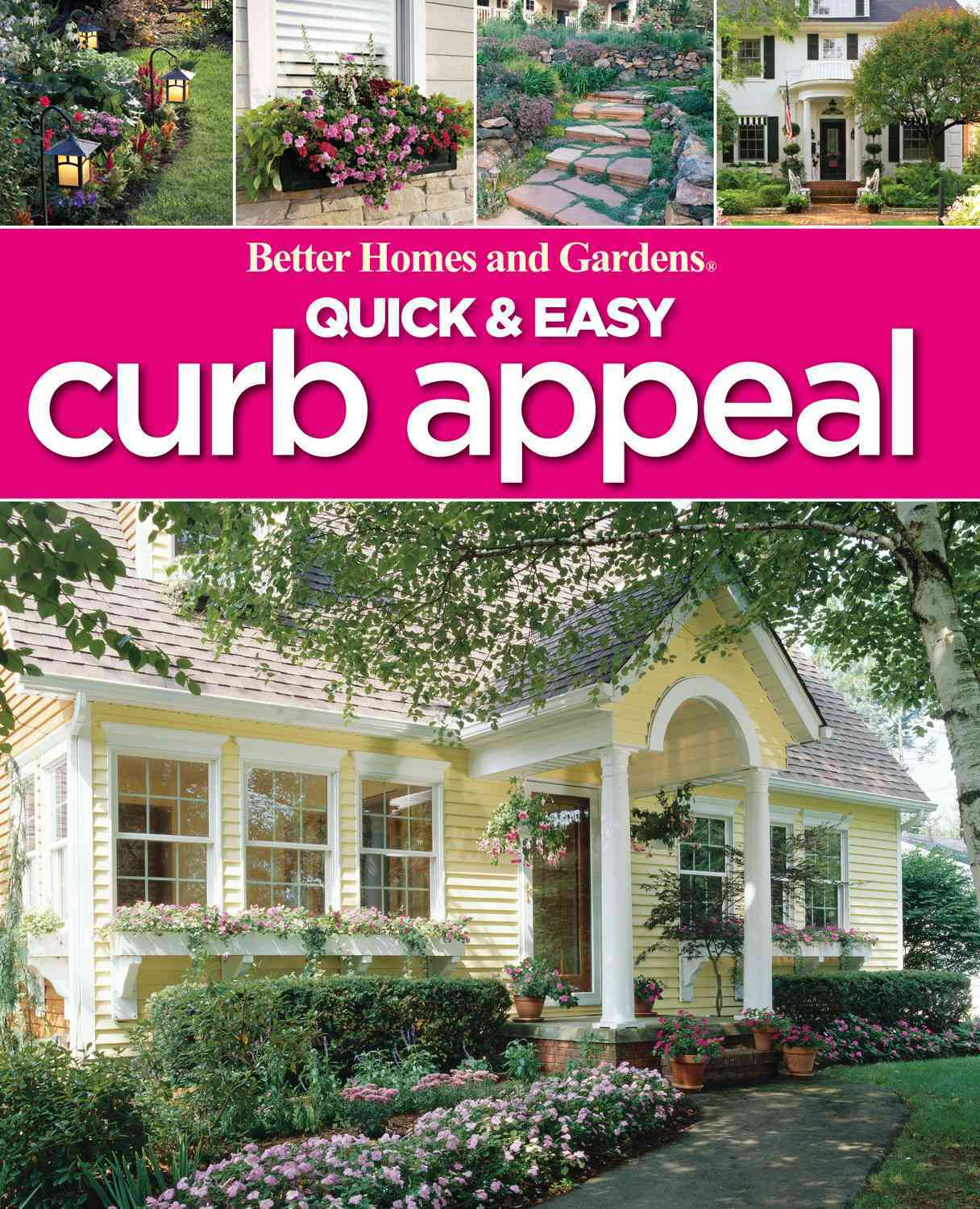 Better Homes & Gardens Quick & Easy Curb Appeal By Better Homes and Gardens Books