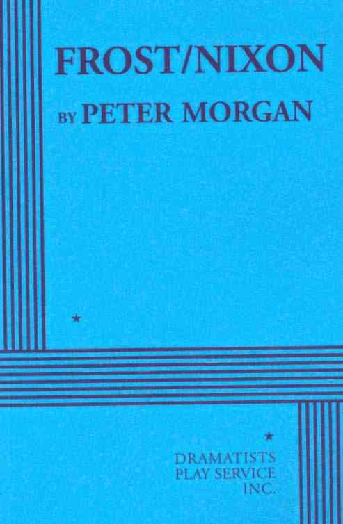 Frost/ Nixon By Morgan, Peter